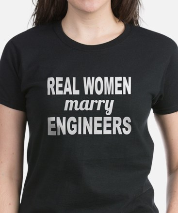 Real Women Marry Engineers T-Shirt
