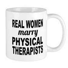 Real Women Marry Physical Therapists Mugs
