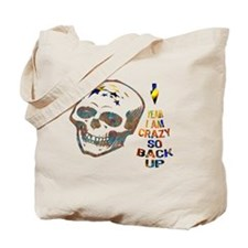 Crazy Skull with Warning to Back Up Tote Bag