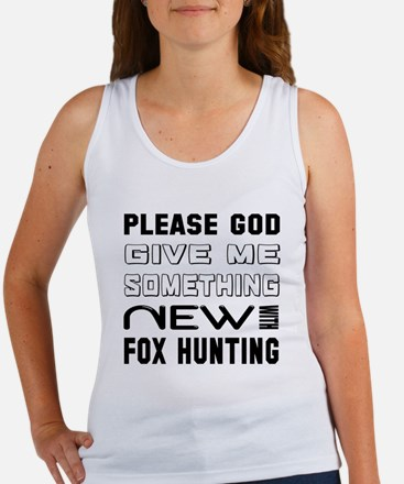 Please God Give Me Something New Women's Tank Top