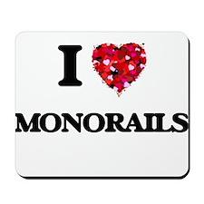 I Love Monorails Mousepad