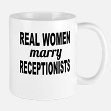 Real Women Marry Receptionists Mugs