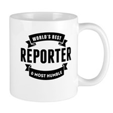 Worlds Best And Most Humble Reporter Mugs
