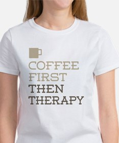 Coffee Then Therapy T-Shirt