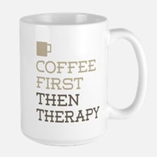 Coffee Then Therapy Mugs