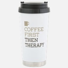 Coffee Then Therapy Travel Mug