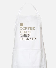 Coffee Then Therapy Apron
