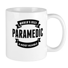 Worlds Best And Most Humble Paramedic Mugs