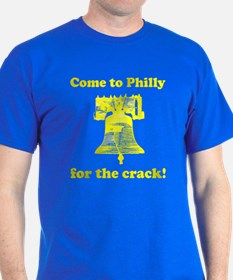 Come to Philly for the crack T-Shirt