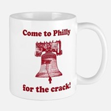 Come to Philly for the crack Small Small Mug