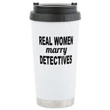 Real Women Marry Detectives Travel Mug