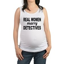 Real Women Marry Detectives Maternity Tank Top