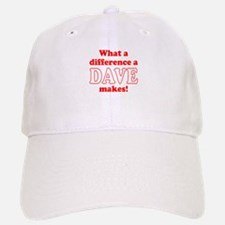 What a difference a Dave makes Baseball Baseball Cap
