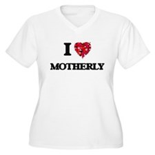 I Love Motherly Plus Size T-Shirt