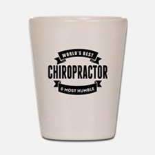 Worlds Best And Most Humble Chiropractor Shot Glas