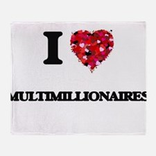 I Love Multimillionaires Throw Blanket