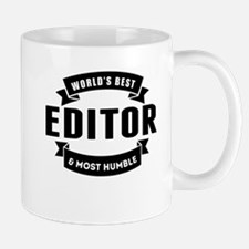 Worlds Best And Most Humble Editor Mugs