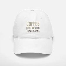 Coffee Then Trademarks Baseball Baseball Cap