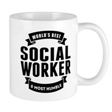 Worlds Best And Most Humble Social Worker Mugs