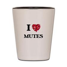 I Love Mutes Shot Glass