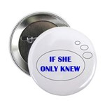 IF SHE ONLY KNEW Button