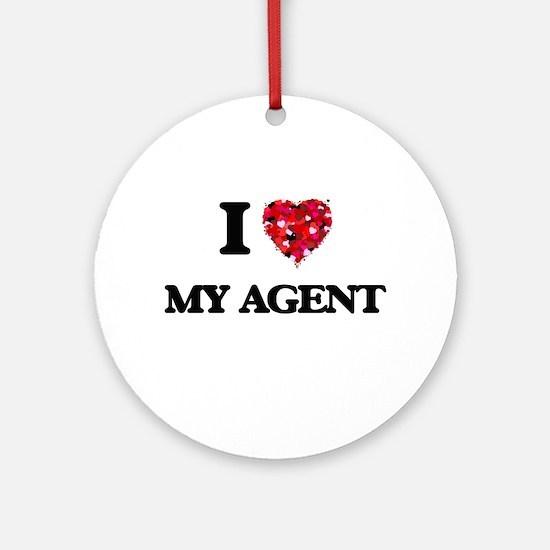 I love My Agent Ornament (Round)