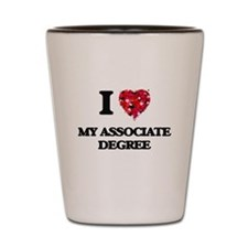 I Love My Associate Degree Shot Glass