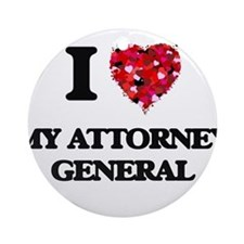 I Love My Attorney General Ornament (Round)