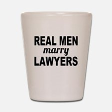 Real Men Marry Lawyers Shot Glass