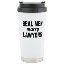 Real Men Marry Lawyers Travel Mug