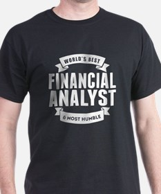 Worlds Best And Most Humble Financial Analyst T-Sh