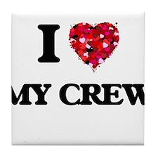 I love My Crew Tile Coaster