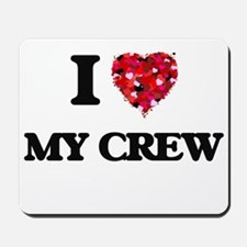 I love My Crew Mousepad