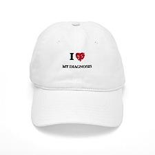I Love My Diagnosis Baseball Cap