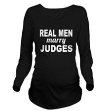 Real Men Marry Judges Long Sleeve Maternity T-Shir