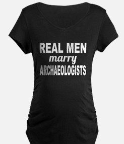 Real Men Marry Archaeologists Maternity T-Shirt