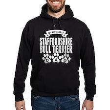 Worlds Best Staffordshire Bull Terrier Dad Hoodie