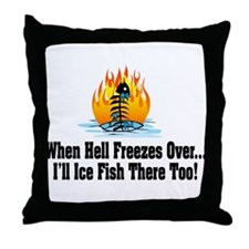 Hell Freezes Ice Fishing Throw Pillow