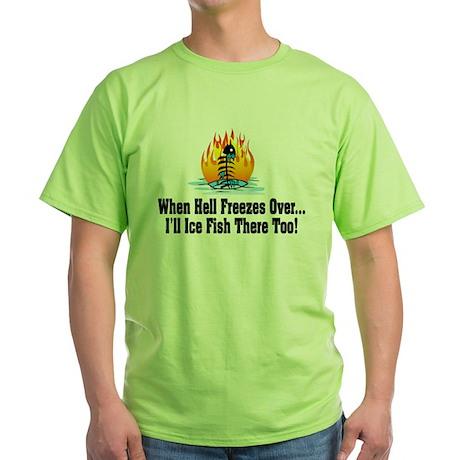 Hell Freezes Ice Fishing Green T-Shirt