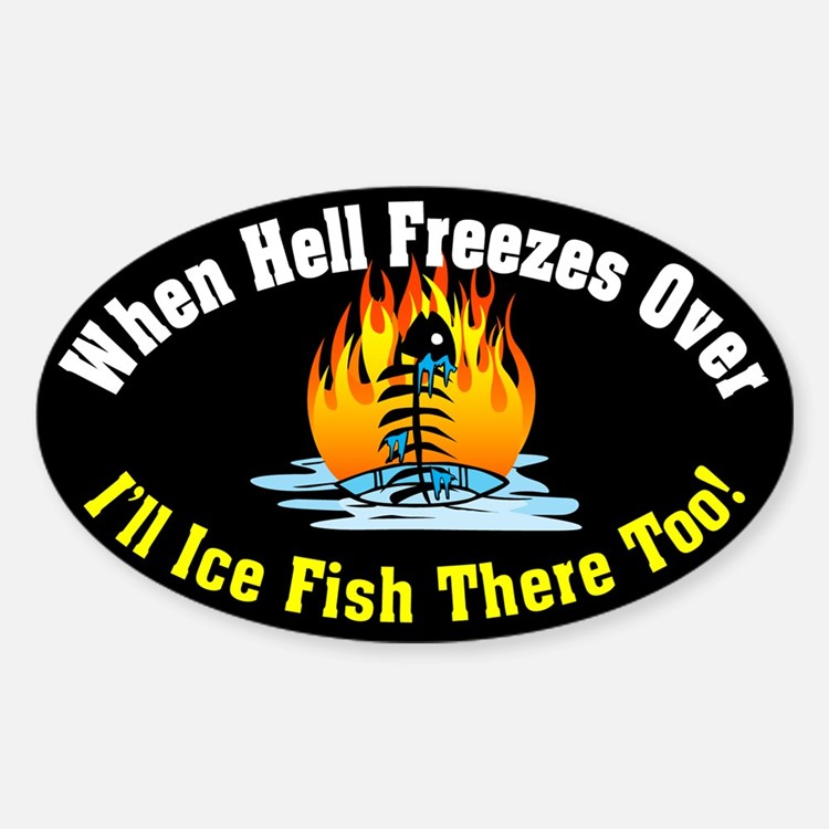 Hell Freezes Ice Fishing Oval Decal