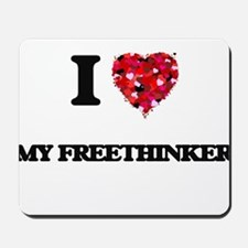 I Love My Freethinker Mousepad