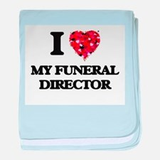 I Love My Funeral Director baby blanket
