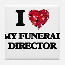 I Love My Funeral Director Tile Coaster