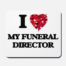 I Love My Funeral Director Mousepad