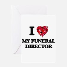 I Love My Funeral Director Greeting Cards