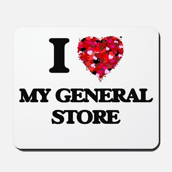 I Love My General Store Mousepad