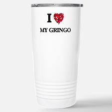 I Love My Gringo Travel Mug