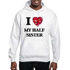 I Love My Half Sister Jumper Hoodie