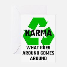 Karma What Goes Around Comes Around Greeting Card