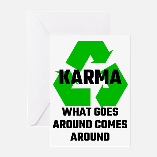 Karma What Goes Around Comes Around Greeting Card